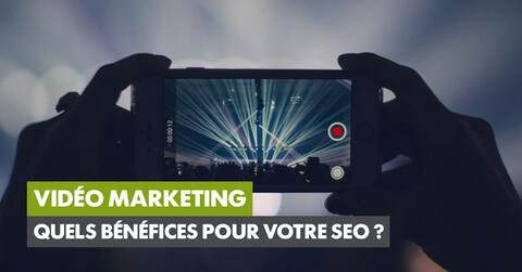 Video Marketing : quels bénéfices pour votre SEO ?