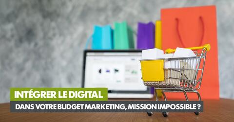 Intégrer le digital dans votre budget marketing, mission impossible ?