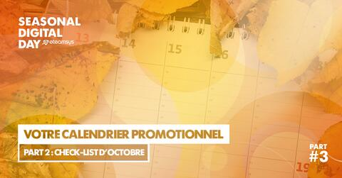Votre calendrier promotionnel part.2 : Check-list d'octobre