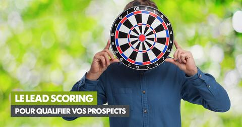 Le lead scoring pour qualifier vos prospects